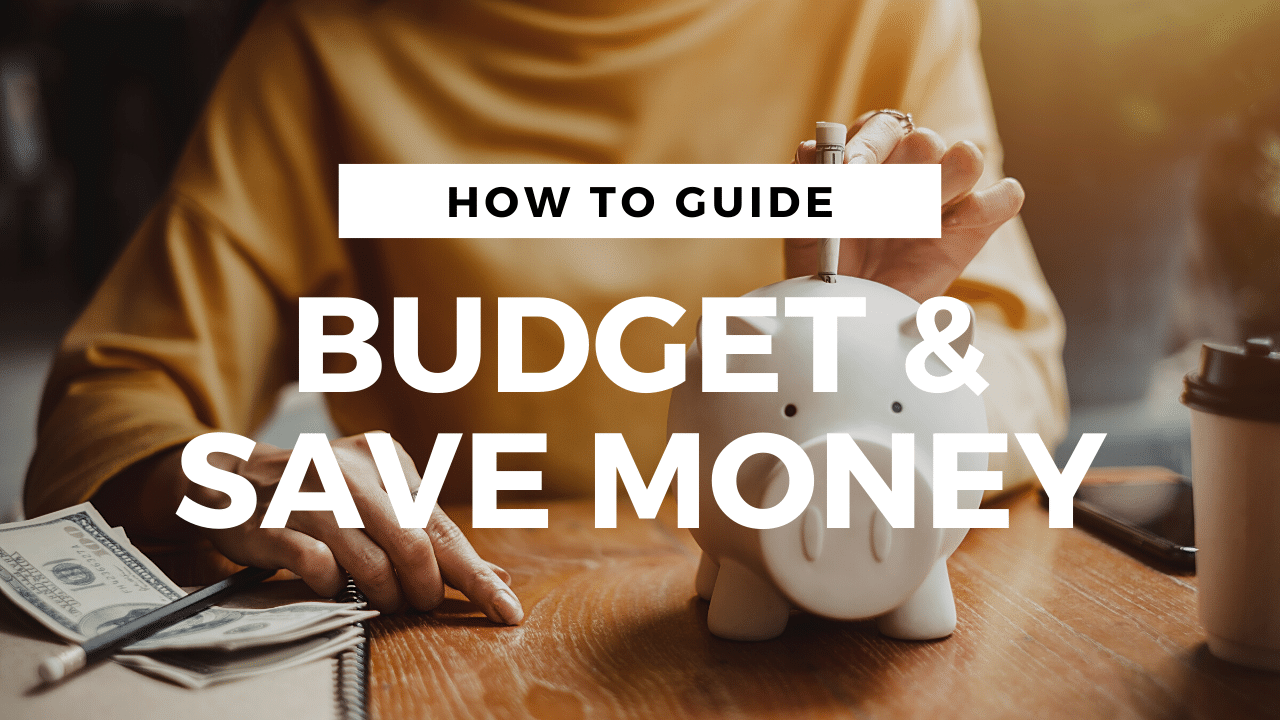 How to Budget and Save Money