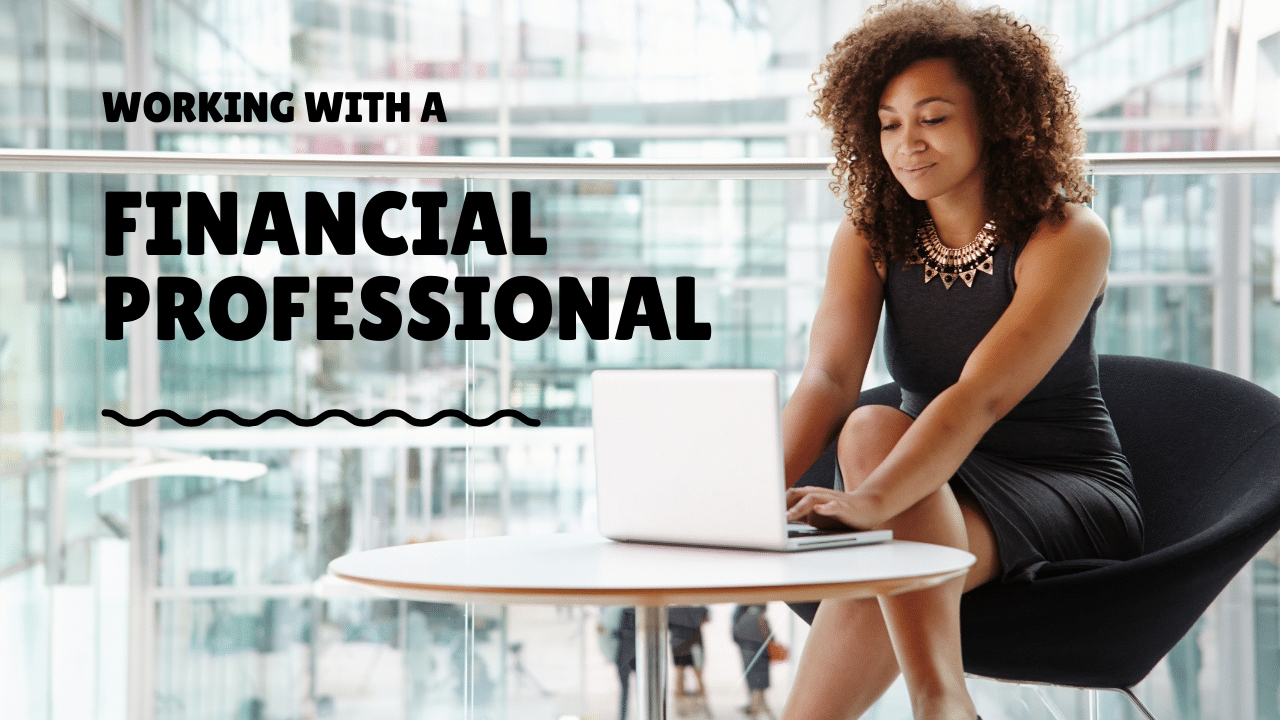 Working with a Financial Professional