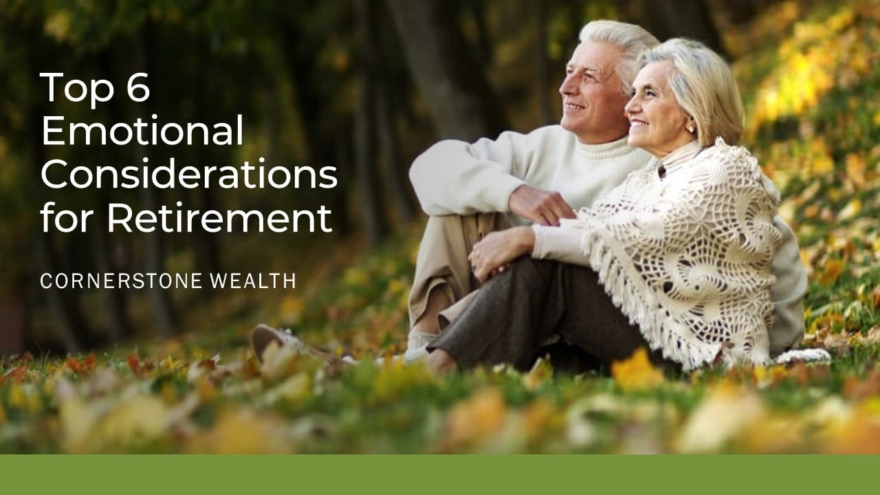 Top 6 Emotional Considerations for Retirement
