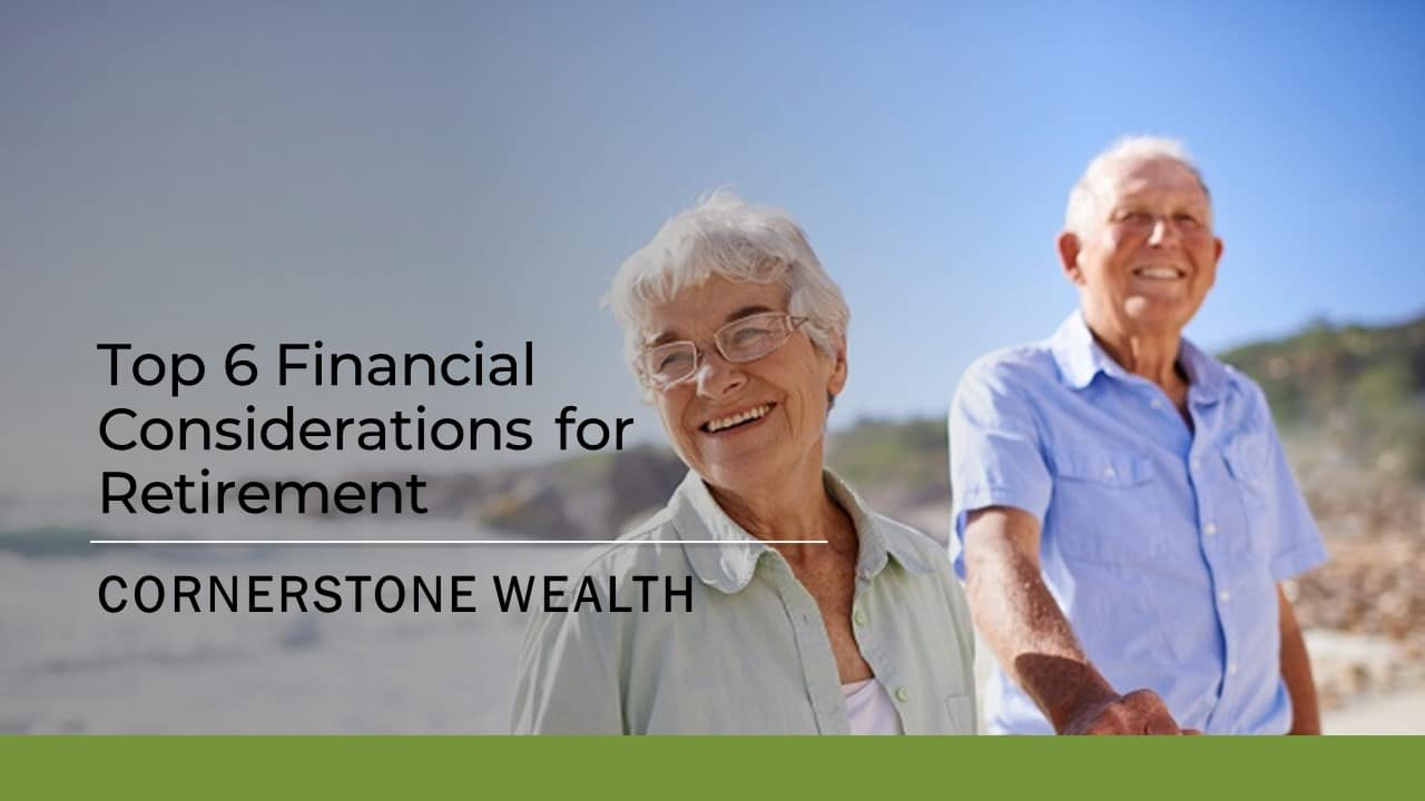 Top 6 Financial Considerations for Retirement Webinar